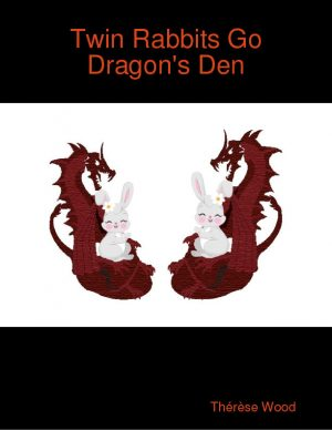 TWIN RABBITS GO DRAGONS DEN