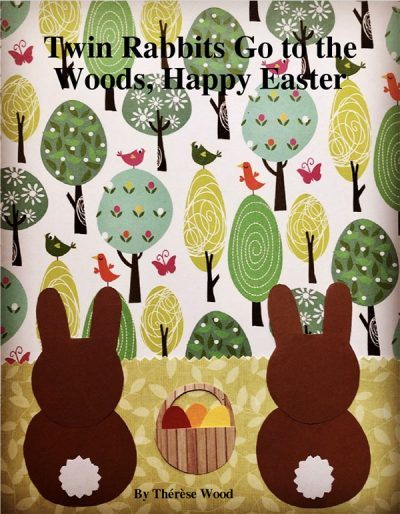 TWIN RABBITS GO TO THE WOODS, HAPPY EASTER